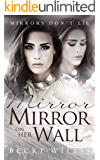Mirror, Mirror on Her Wall (Mirrors Don't Lie Mystery Series Book 2)