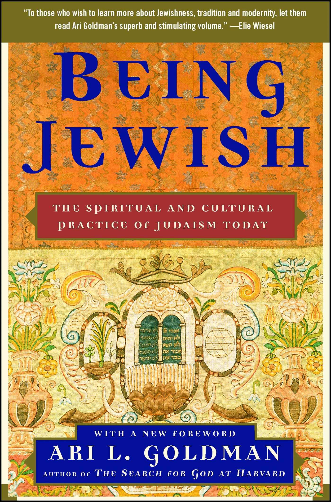 Being Jewish: The Spiritual and Cultural Practice of Judaism