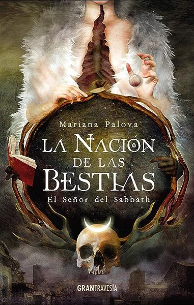 La nación de las bestias. El señor del Sabbath eBook: Palova, Mariana: Amazon.es: Tienda Kindle