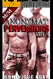 Anonymat et Perversions Vol .1: (Roman Érotique M/M, Sexe à Plusieurs, Initiation Homo, Alpha Male, Domination Gay MM) (French Edition)