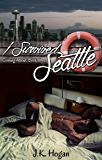 I Survived Seattle (Coming About Book 1)