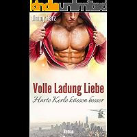 Volle Ladung Liebe - Harte Kerle küssen besser (German Edition) book cover
