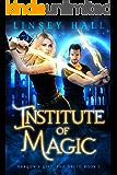 Institute of Magic (Dragon's Gift: The Druid Book 1)