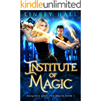 Institute of Magic (Dragon's Gift: The Druid Book 1)