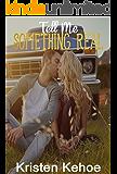 Tell Me Something Real