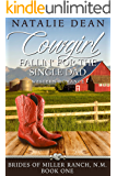Cowgirl Fallin' for the Single Dad: Western Romance (Brides of Miller Ranch, N.M. Book 1)