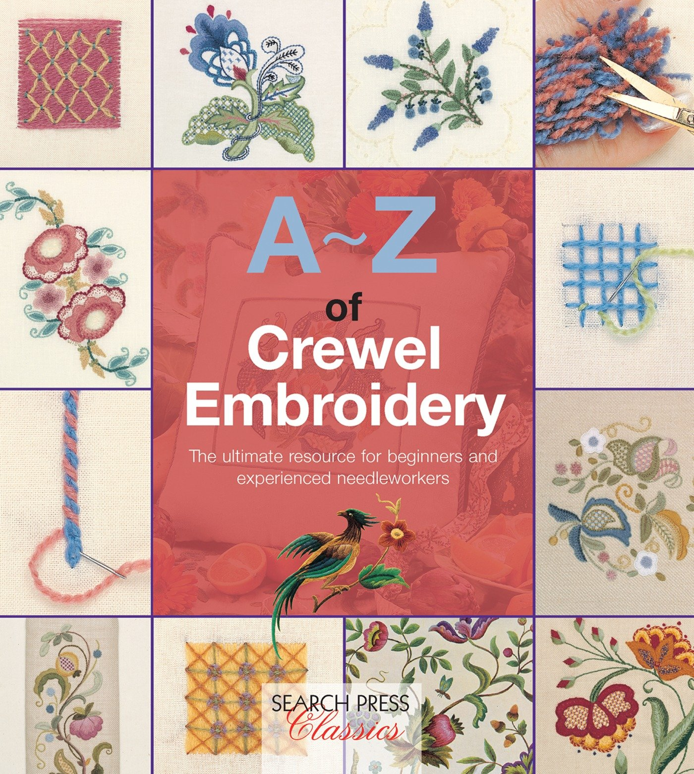 A-Z of Crewel Embroidery (A-Z of Needlecraft)