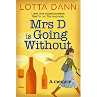 Mrs D is Going Without: A Memoir