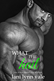 What the Hail (The Hail Raisers Book 4)