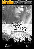 Bajo la luz: En la oscuridad II (Saga Indomable) (Spanish Edition)