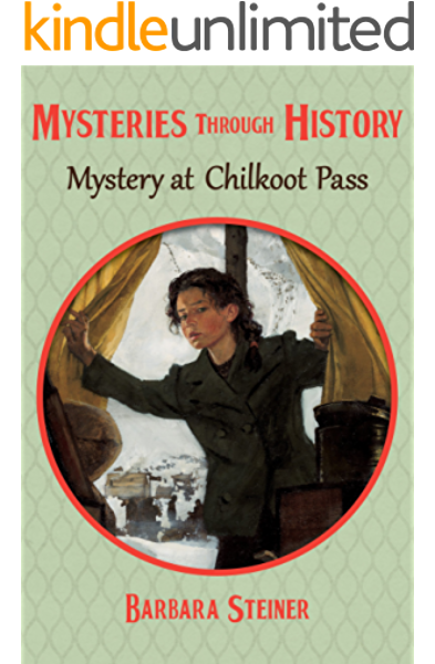 Mystery At Chilkoot Pass Mysteries Through History Book 17 Kindle Edition By Steiner Barbara Children Kindle Ebooks Amazon Com