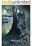 A Dragon at the Gate (The Chained Worlds Chronicles Book 2)