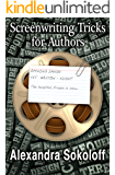 Story Structure Basics: How to write better books by learning from the movies (Screenwriting Tricks For Authors (and Screenwriters!) Book 1)