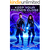 Keep Your Friends Close (The Kurtherian Endgame - Out Of Time Book 1)