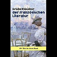 Große Klassiker der französischen Literatur: 40+ Titel in