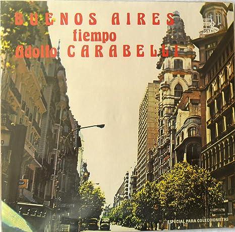 BUENOS AIRES TIEMPO ADOLFO CARABELLI-PRELUDIO-ESPECIAL PARA COLECCIONISTAS 1984 - BUENOS AIRES TIEMPO ADOLFO CARABELLI-PRELUDIO-ESPECIAL PARA COLECCIONISTAS ...