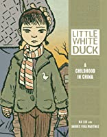 Little White Duck: A Childhood In