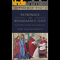 Patronage in Renaissance Italy (Italian Art History Book 1)