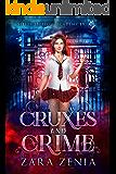 Cruxes and Crime: A Paranormal Academy Bully Romance (Sleepy Hollow Academy Book 4)