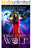 Once Upon A Wolf: A Reverse Harem Fairytale Academy Romance (Everafter Academy Book 1)