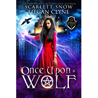 Once Upon A Wolf: A Reverse Harem Fairytale Academy Romance (Everafter Academy Book 1) (English Edition)