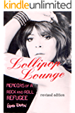 Lollipop Lounge (Revised): Memoirs Of A Rock And Roll Refugee