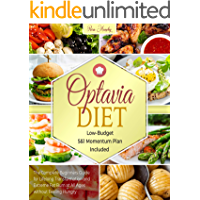Optavia Diet: The Complete Beginners Guide for Lifelong Transformation and Extreme Fat Burn at All Ages without Feeling…