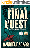Professor K: The Final Quest: A medical mystery (Jack Rogan Mysteries Book 4)