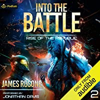 Into the Battle: Rise of the Republic, Book 2