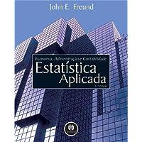Estatística Aplicada: Economia, Administração e Contabilidade