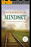 Entrepreneur Mindset: Advice from Top Entrepreneurs