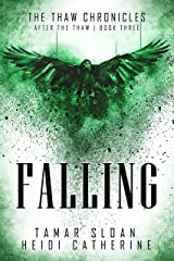 Falling: After the Thaw (The Thaw Chronicles Book 3) Kindle Edition