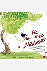 Für mein Mädchen: Eine Liebeserklärung an dich - Für alle kleinen und großen Mädchen (German Edition) Kindle Edition