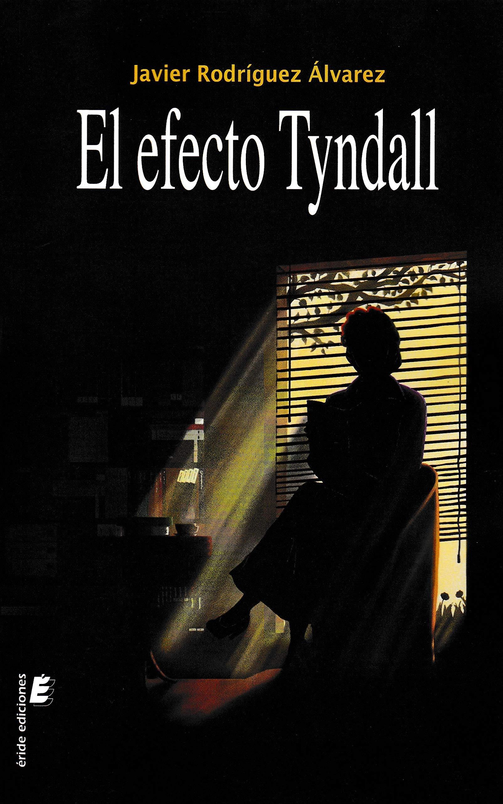 El efecto Tyndall: Amazon.es: Rodríguez Álvarez, Javier: Libros