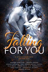Falling For You: A Steamy Romance Anthology Kindle Edition