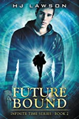 Future Bound: Time Travel Adventure (Infinite Time Book 2)