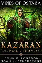 Vines of Ostara: A GameLit/LitRPG Adventure (Kazaran Online: Cerulean Server Book 1) Kindle Edition