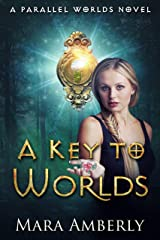 A Key to Worlds: A Parallel Worlds Novel Kindle Edition