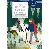 The Joy of Forest Bathing: Reconnect With Wild Places & Rejuvenate Your Life (Live Well, 4)