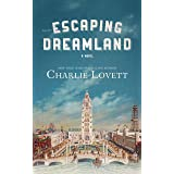 Escaping Dreamland: A Novel