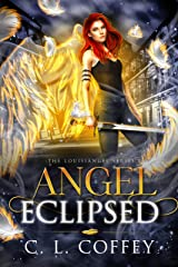 Angel Eclipsed (The Louisiangel Series Book 2) Kindle Edition