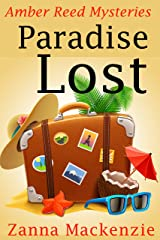 Paradise Lost: A Humorous Romantic Mystery (Amber Reed Mysteries Book 6) Kindle Edition