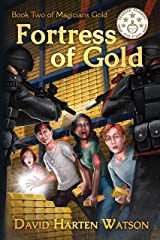 Fortress of Gold: Book Two of the Magicians Gold Series Kindle Edition