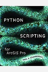 Python Scripting for ArcGIS Pro Paperback