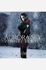 Whiteout: Aurora Sky: Vampire Hunter, Volume 5 Audible Audiobook