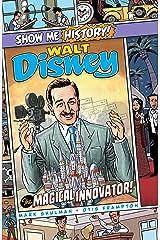 Walt Disney: The Magical Innovator! (Show Me History!) Kindle Edition