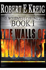 The Walls of Woodmyst (The Woodmyst Chronicles Book 1) Kindle Edition