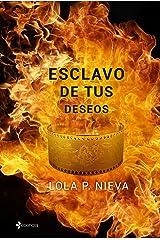 Esclavo de tus deseos (Spanish Edition) Edición Kindle