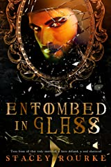 Entombed in Glass (Unfortunate Soul Chronicles Book 2) Kindle Edition