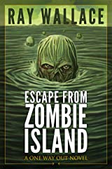 Escape from Zombie Island: A One Way Out Novel Kindle Edition